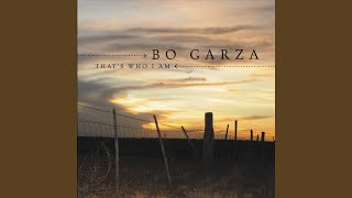Provided to YouTube by CDBaby I'm Home · Bo Garza That's Who I Am ℗...