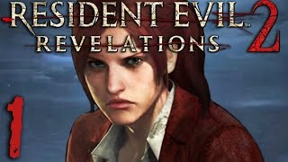 Resident Evil Revelations 2 [1] - A BREATH OF FRESH CLAIRE (Episode 1)