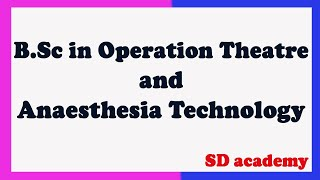 B.Sc in Operation Theatre and Anaesthesia Technology/scope ,syllabus, details in tamil /SD academy