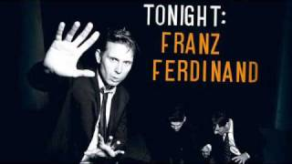 Franz Ferdinand - No You Girls Never Know (with lyrics)