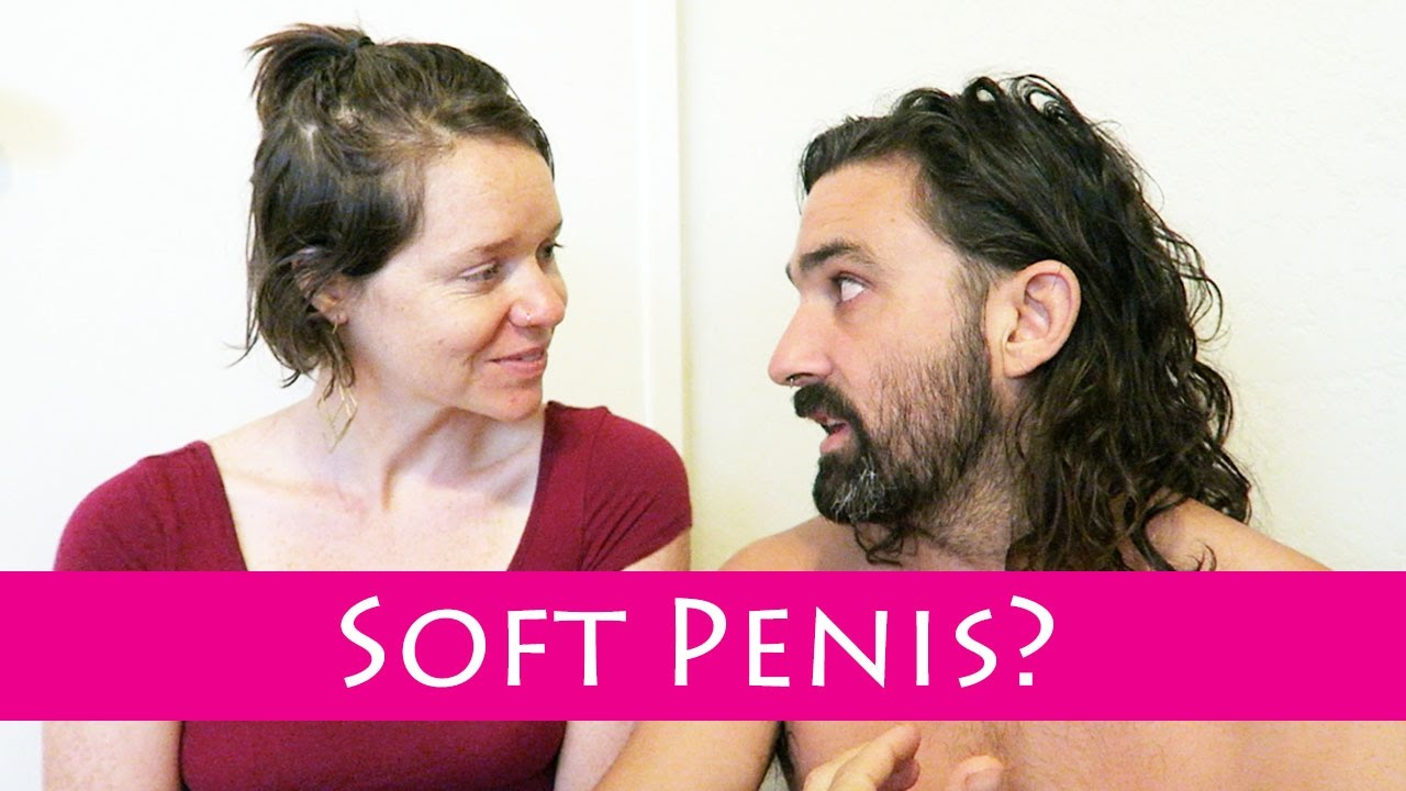 Girls playing with flaccid penis idea advise
