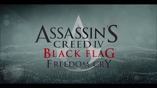 Assassin's Creed 4 - Freedom Cry DLC (Part 1 of 3)