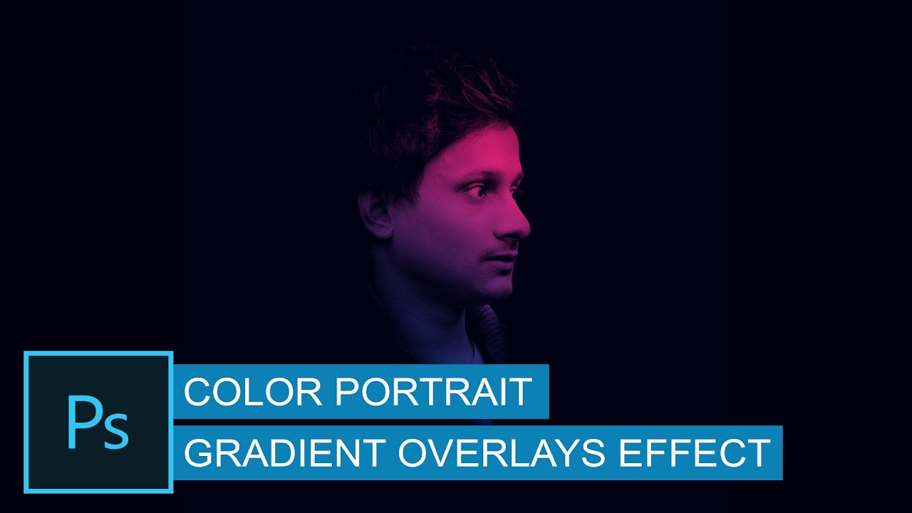 How to make color portrait in photoshop gradient overlays effect light color toning cc cs6