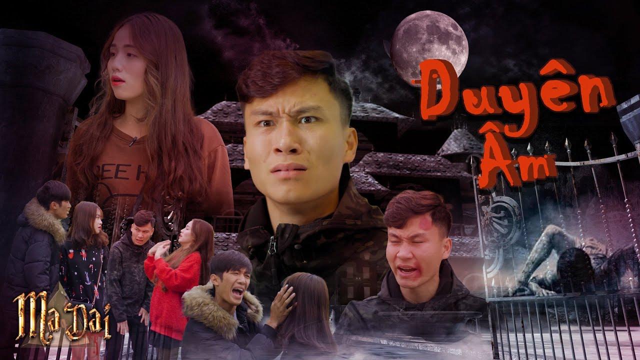 Duyên Âm | MA DAI 4 | Phim Ma Hài Hước Gãy Media