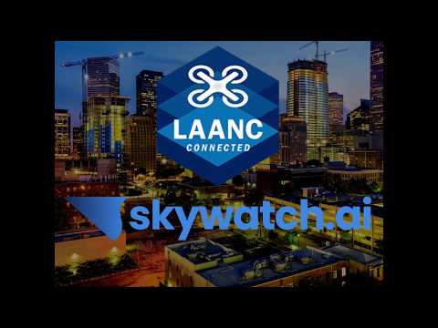 SkyWatch.AI LAANC Access - AirMap Integration