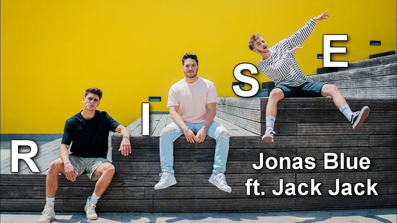 Jonas Blue Rise Lyrics Ft Jack Jack Youtube