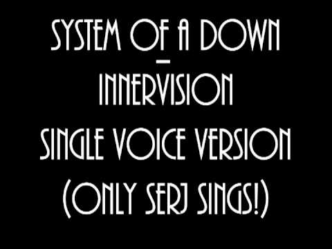 System of a Down - Innervision (Single Voice with Serj)