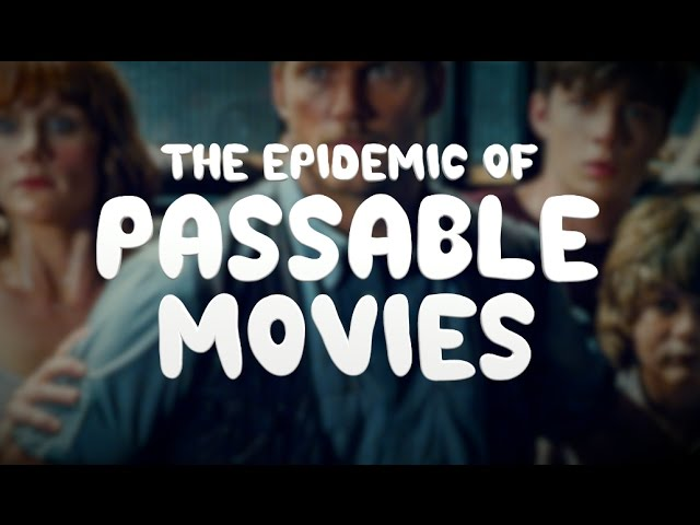 the-epidemic-of-passable-movies