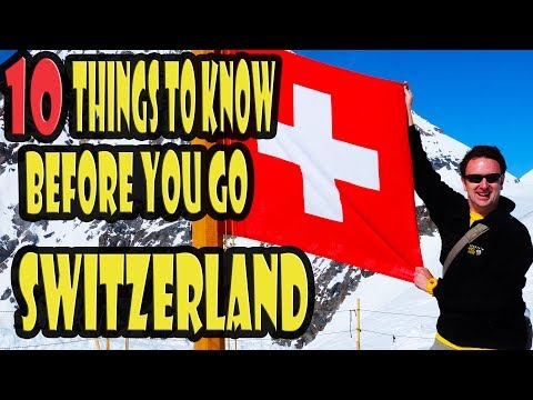 Switzerland Travel Tips: 10 Things To Know Before You Go To Switzerland