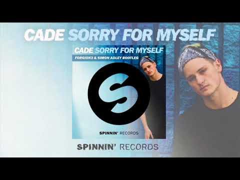 Cade   Sorry For Myself (Forgion3 & Simon Adley Bootleg)