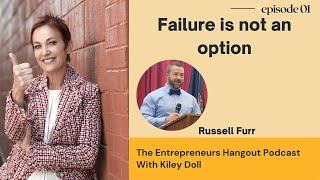 Failure is not an option - Russell Furr
