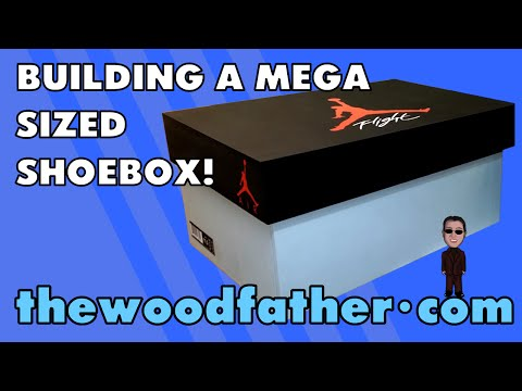 Building a Giant Nike Air Jordan Mega Shoebox - The Woodfather