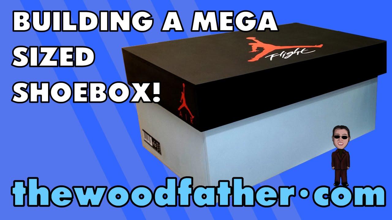 Building A Giant Nike Air Jordan Mega Shoebox The Woodfather Youtube