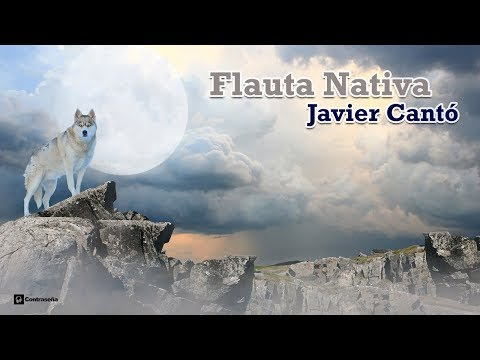 Flauta Nativa Americana, Naf, Native American Music, Relaxing Flute, Musica Chamanica JAVIER CANTO