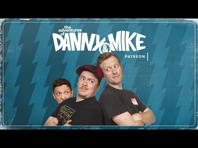 Danny & Mike - Patreon Video (2020)