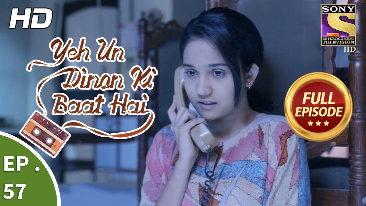 Download Yeh Un Dinon Ki Baat Hai - ये उन दिनों की बात है - Ep 57 - Full Episode - 22nd November, 2017