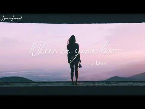 Hot tiktok - Where Is Your Love - J Lisk (Lyrics) - Phụ đề Vietsub