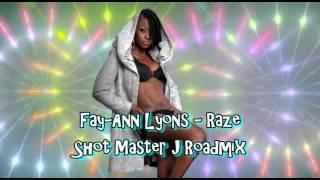 Fay Ann Lyons - Raze  [Shot Master J Roadmix] #Roadmix @fayannlyons @SHOTMASTERJ  @stadicmusic
