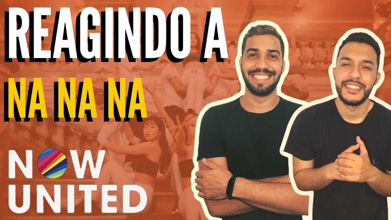 Download REAGINDO a NOW UNITED - Na Na Na Spanish