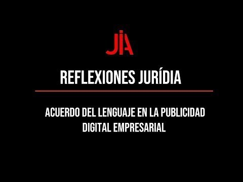 JURÍDIA  reflection on the language agreement in business digital advertising