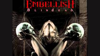 EMBELLISH Blindead 2012