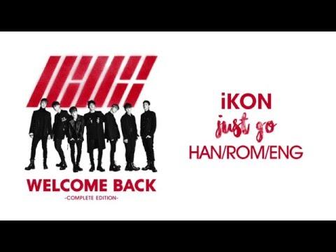 iKON - Just Go (Kor Full Ver.) (Hangul/Rom/Eng Lyrics)