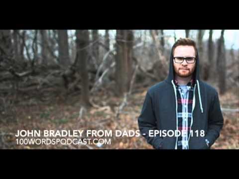 John Bradley of Dads - Episode 118