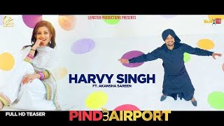 Pind To Airport(Teaser) Harvy Singh | Leinster Productions.