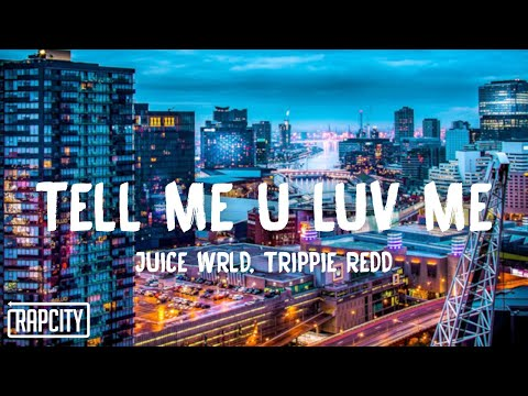 Juice WRLD – Tell Me U Luv Me (Lyrics) ft. Trippie Redd