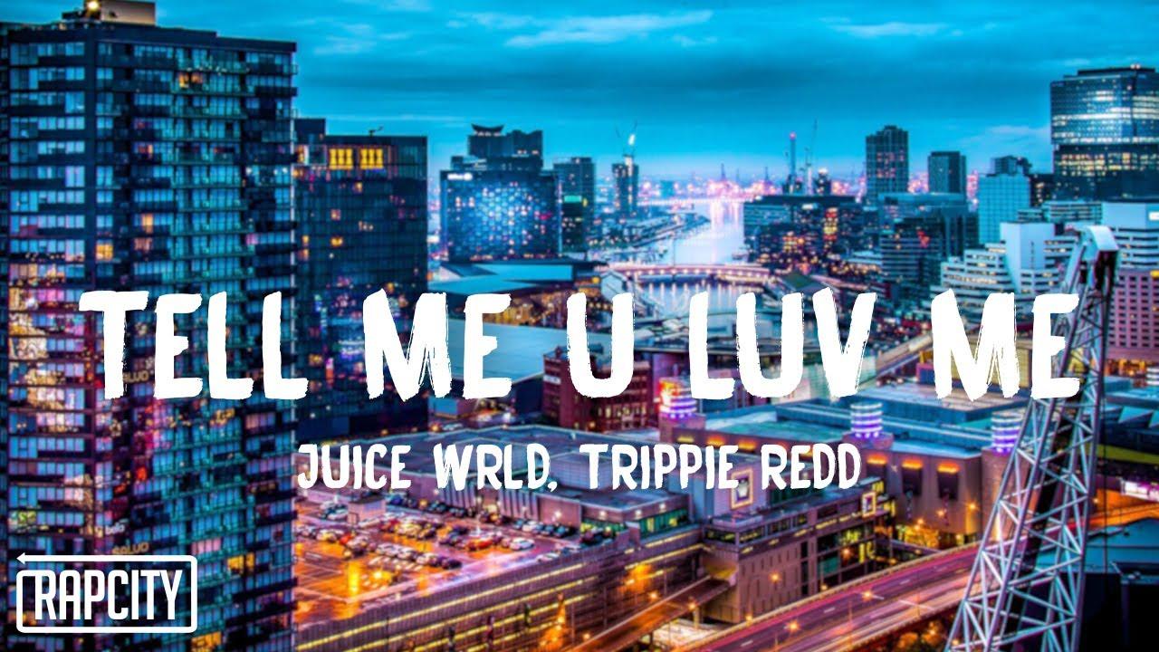 Download Juice WRLD - Tell Me U Luv Me (Lyrics) ft. Trippie Redd