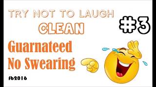 clean try not to laugh no swearing guaranteed, when you laugh, you subscribe