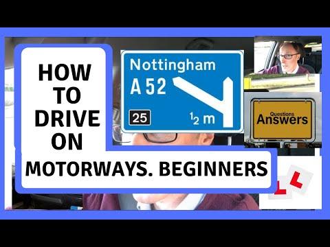 How to drive on Motorways.  Beginners