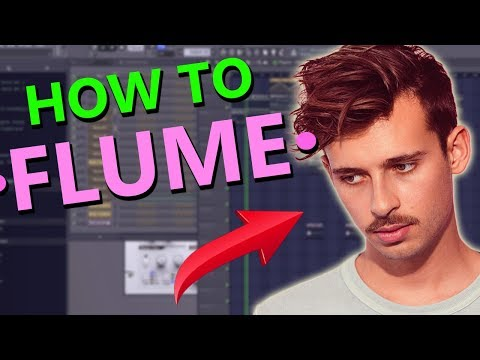 HOW TO MAKE MUSIC LIKE FLUME - FL Studio Tutorial
