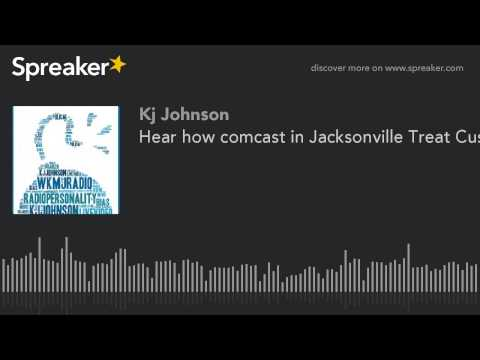 Hear how comcast in Jacksonville Treat Customers! Now
