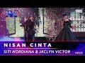 Nisan Cinta - Siti Nordiana & Jaclyn Victor #AJL33