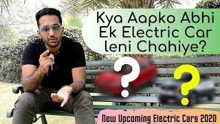 Electric Cars - Buy or Hold - Top Electric Cars in 2020 - Kya abhi ek Electric Gaadi leni chahiye ?