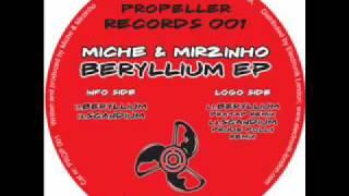 Miche & Mirzinho - Beryllium [Propeller Records 001]