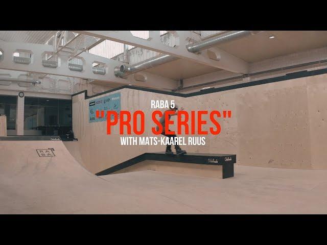 Raba 5 Pro Series Ep. 05 - Mats-Kaarel Ruus (2018)