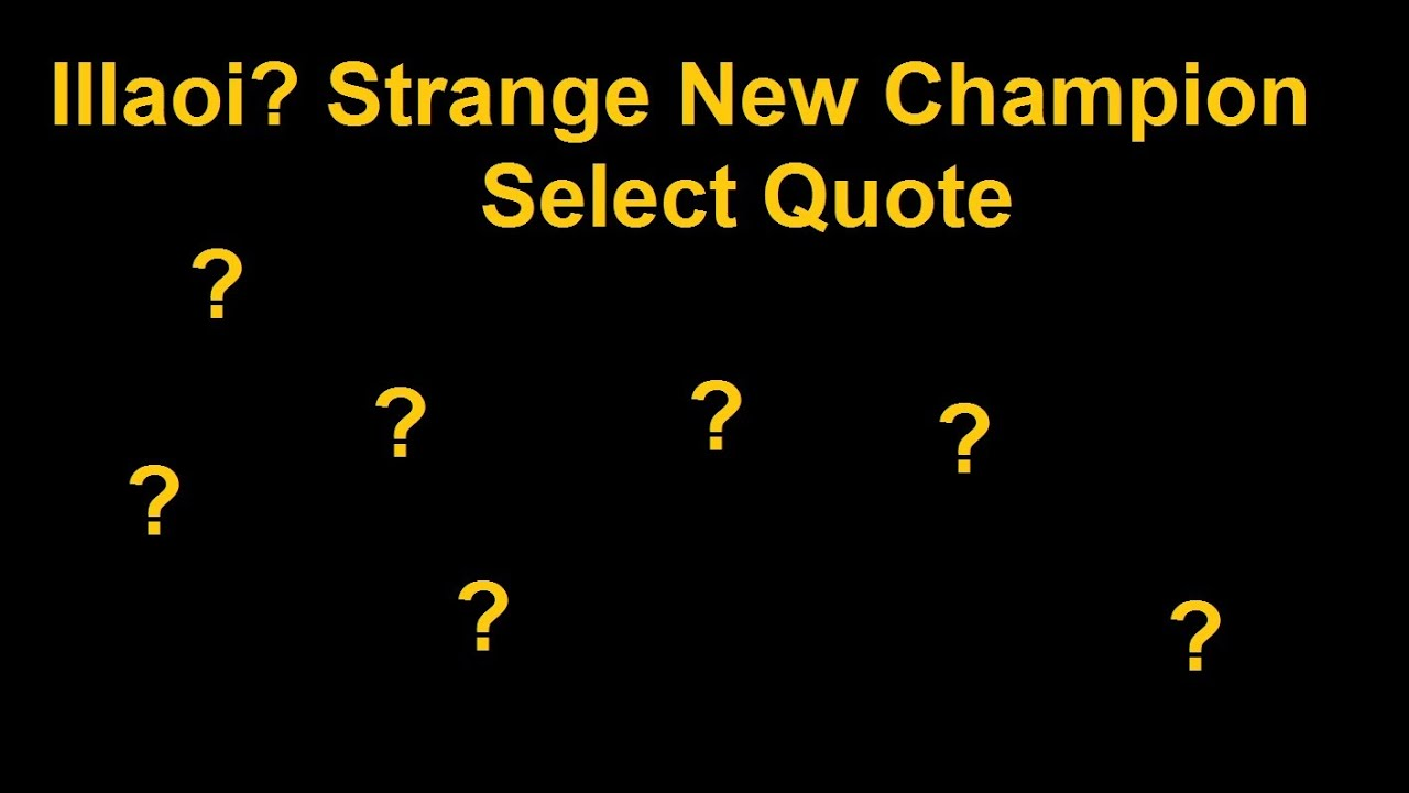 """Select Quote Next Lol Champion """"illaoi"""" Leaked  New Champ Select Quote On"""