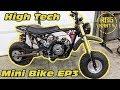 High Tech Mini Bike Ep3