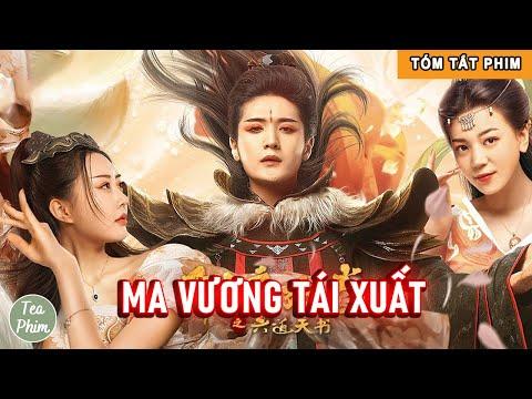 Review Tóm Tắt Phim: Ma Vương Tái Xuất | Review Phim Cổ Trang