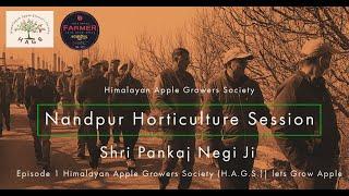 Episode 1 | #Nandpur  Horticulture Session | H.A.G.S.|  Shri Pankaj Negi Ji  2021