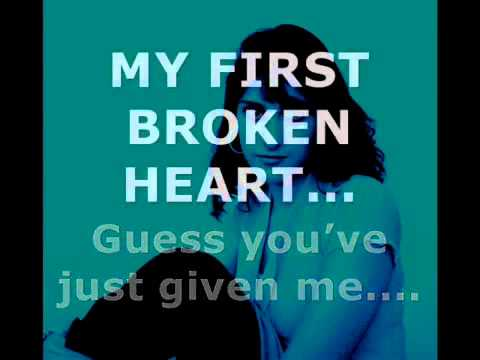 MY FIRST BROKEN HEART