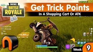 FORTNITE GET TRICK POINTS In A Shopping Cart or ATK Week 9 Challenge.