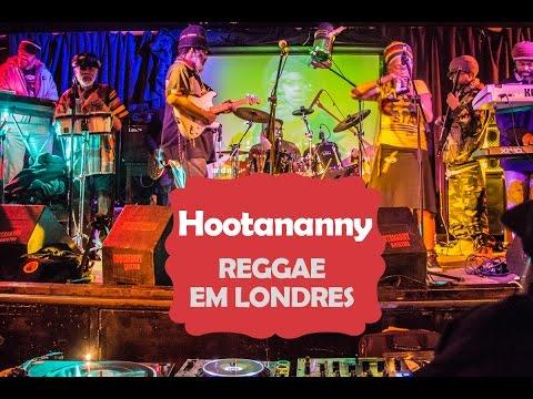 Reggae em Londres: Hootananny