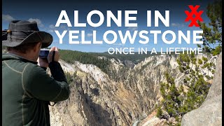 ALONE IN YELLOWSTONE NATIONAL PARK - A Once In A Lifetime Visit