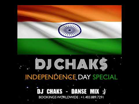 INDEPENDENCE DAY SPECIAL DANSE MIX - DJ CHAKS