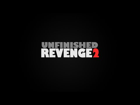 UNFINISHED | Revenge 2