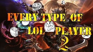 Every Type of LoL Player 2