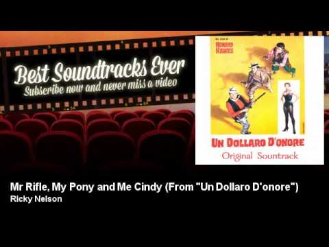 """Ricky Nelson - Mr Rifle, My Pony and Me Cindy - From """"Un Dollaro D'onore"""" - feat. Walter Brennan"""